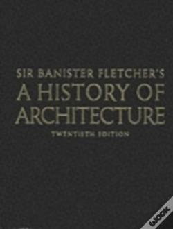 Wook.pt - Banister Fletcher'S A History Of Architecture