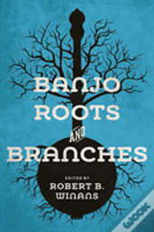 Banjo Roots And Branches