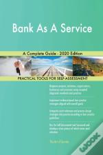 Bank As A Service A Complete Guide - 2020 Edition