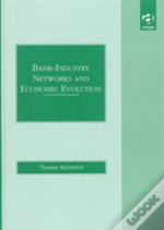 Bank-Industry Networks And Economic Evolution