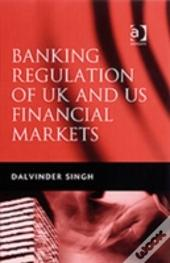 Banking Regulations Of Uk And Us Financial Markets