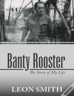 Wook.pt - Banty Rooster: The Story Of My Life