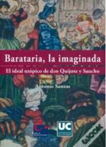 Barataria, La Imaginada. El Ideal Utopico De Don Quijote Y Sancho