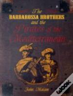 Barbarossa And The Pirates Of The Mediterranean