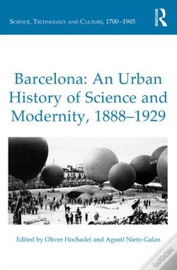 Wook.pt - Barcelona: An Urban History Of Science And Modernity, 1888-1929