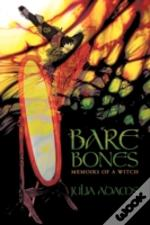 Bare Bones Memoirs Of A Witch