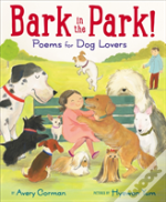 Bark In The Park!: Poems For Dog Lovers