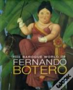 Baroque World Of Fernando Botero
