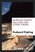 Barrack-Room Ballads And Other Verses