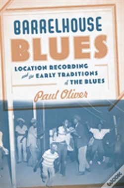 Wook.pt - Barrelhouse Blues Location Recording And The Early Traditions Of The Blues
