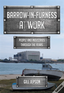 Wook.pt - Barrow-In-Furness At Work