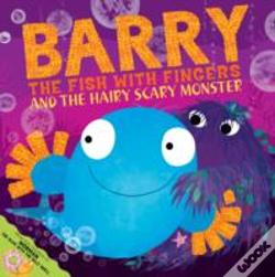 Wook.pt - Barry The Fish With Fingers And The Hairy Scary Monster