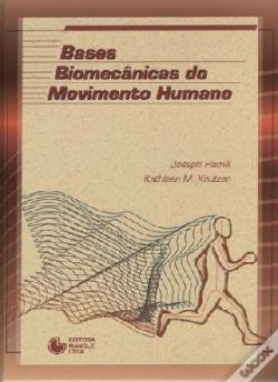 Wook.pt - Bases Biomecânicas do Movimento Humano