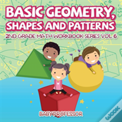Wook.pt - Basic Geometry, Shapes And Patterns | 2nd Grade Math Workbook Series Vol 6
