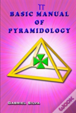 Basic Manual Of Pyramidology