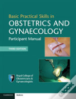 Basic Practical Skills In Obstetrics And Gynaecology