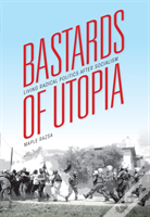 Bastards Of Utopia