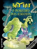 Bat Pat - O Monstro dos Esgotos
