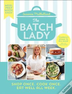 Wook.pt - Batch Lady: Shop Once. Cook Once. Eat Well All Week.