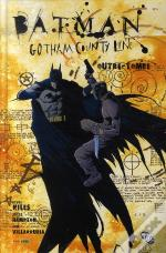 Batman Gotham County Line ; Outre-Tombe