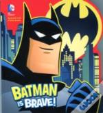 Batman Is Brave