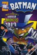 Batman Mad Hatters Movie Madness
