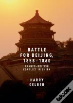 Battle For Beijing, 1858-1860