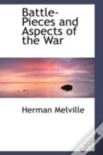 Battle-Pieces And Aspects Of The War