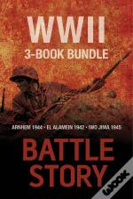 Battle Stories  The Wwii 3-Book Bundle