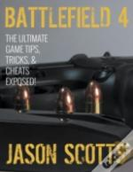 Battlefield 4: The Ultimate Game Tips, T