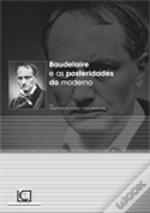 Baudelaire e as Posteridades do Moderno