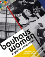 Bauhaus Women A Global Perspective