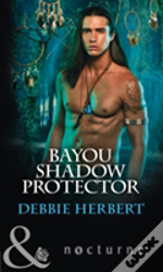 Bayou Magic (2) - Bayou Shadow Protectorchristmas Wishes Part 1