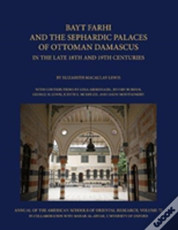 Wook.pt - Bayt Farhi And The Sephardic Palaces Of Ottoman Damascus In The Late 18th And 19th Centuries
