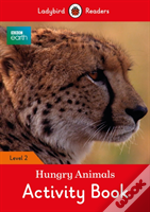 Bbc Earth: Hungry Animals Activity Book - Ladybird Readers Level 2