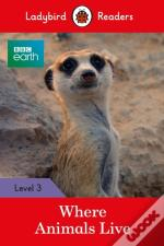 Bbc Earth: Where Animals Live - Ladybird Readers Level 3