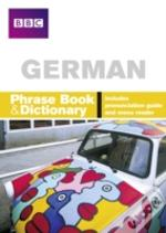 'Bbc' German Phrase Book And Dictionary
