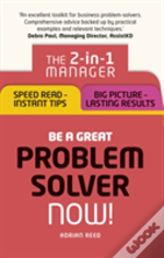 Be A Great Problem Solver - Now!