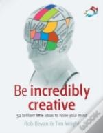 Be Incredibly Creative