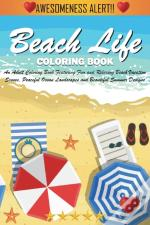 Beach Life Coloring Book: An Adult Color