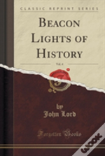 Beacon Lights Of History, Vol. 4 (Classic Reprint)