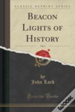 Beacon Lights Of History, Vol. 5 (Classic Reprint)