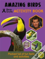 Bear Grylls Activity Series: Birds - Bear Grylls