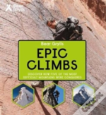 Bear Grylls Epic Adventures Series - Epic Climbs