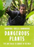 Bear Grylls Survival Skills: Dangerous Plants