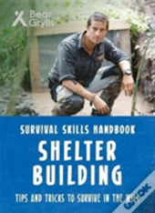 Bear Grylls Survival Skills: Shelter Building