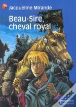 Beau Sire Cheval Royal