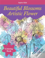 Beautiful Blossoms Artistic Flower Coloring Book