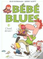 Bebe Blues T.14; Chaud Devant