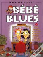 Bebe Blues T.6; Nous Traversons Une Zone De Turbulence Parentale